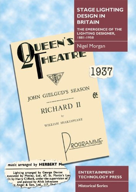 散髪輝く財団Stage Lighting Design in Britain: The Emergence of the Lighting Designer, 1881-1950 (English Edition)