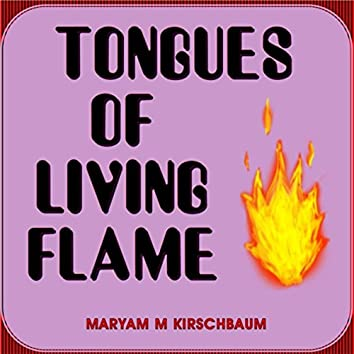 Tongues of Living Flame