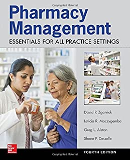 Pharmacy Management: Essentials for All Practice Settings, Fourth Edition by Shane Desselle (2016-06-09)