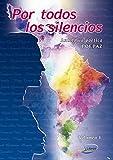 Por todos los silencios: Antología poética