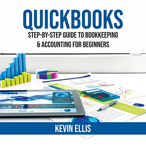 QuickBooks: Step-by-Step Guide to Bookkeeping & Accounting for Beginners audiobook cover art