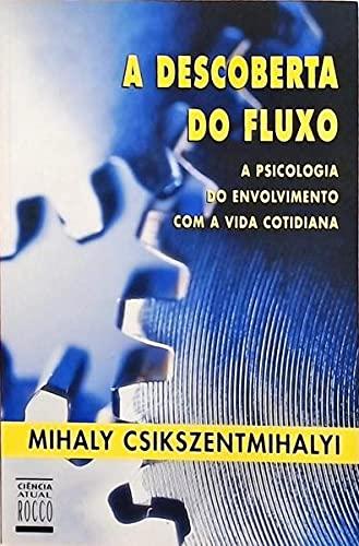 Descoberta Do Fluxo. A Psicologia