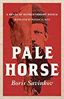 Pale Horse: A Novel of Revolutionary Russia (Russian and East European Studies)