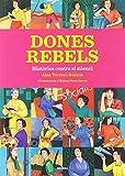 Dones rebels: Històries contra el silenci