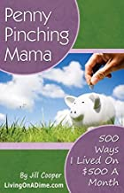 Penny Pinching Mama 500 Ways I Lived on $500 a Month by Jill Cooper (January 1, 2008) Paperback