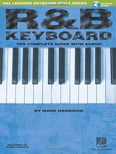R&B Keyboard - The Complete Guide (Book & CD): Noten, Lehrmaterial, Bundle, CD für Keyboard: The Complete Guide with CD (Hal Leonard Keyboard Style)