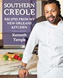 Southern Creole: Recipes From My New Orleans Kitchen (Volume 1)