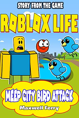 Story From The Game | Roblox Life Vol 2 : Meep City Bird Attack