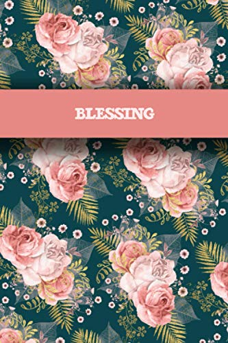 Blessing: Personalized Name Journal for Women and Girls To Write In   Customized Notebook With Customized First Name For Holiday Gifts Ideas for Women, Mom, Sister, Wife & Girlfriend