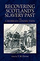 Recovering Scotland's Slavery Past: The Caribbean Connection