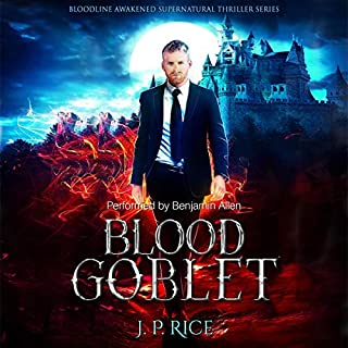Blood Goblet     Bloodline Awakened Supernatural Thriller Series, Book 2              Written by:                                                                                                                                 J.P. Rice                               Narrated by:                                                                                                                                 Benjamin Allen                      Length: 7 hrs and 20 mins     Not rated yet     Overall 0.0