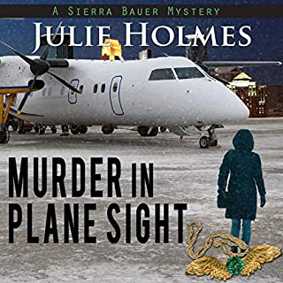 Murder in Plane Sight     Sierra Bauer Series, Book 1              By:                                                                                                                                 Julie Holmes                               Narrated by:                                                                                                                                 Wendy Tremont King                      Length: 10 hrs and 59 mins     4 ratings     Overall 3.8