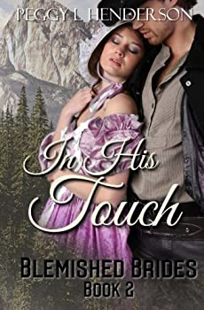In His Touch - Book #2 of the Blemished Brides