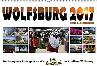 Wolfsburg 2017 - Der Benefizkalender Wandkalender 2017 DIN A2 quer: Der KOMPLETTE Erlös geht an die Villa Bunterkund im Klinikum Wolfsburg. Monatskalender, 14 Seiten  CALVENDO Orte