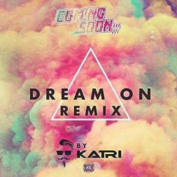 Dream On (Karti Remix)