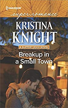 Breakup in a Small Town (A Slippery Rock Novel) by [Kristina Knight]