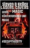 LASER, HÖHLENFORSCHER UND MAGIE: #OCCUPYTHEGETTY (German Edition)