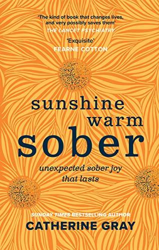 Sunshine Warm Sober: Unexpected sober joy that lasts (English Edition)