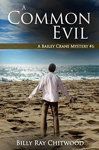 Book: A Common Evil - A Bailey Crane Mystery - (Bailey Crane Mystery Series Book 6) by Billy Ray Chitwood