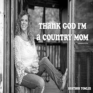 Thank God I'm a Country Mom