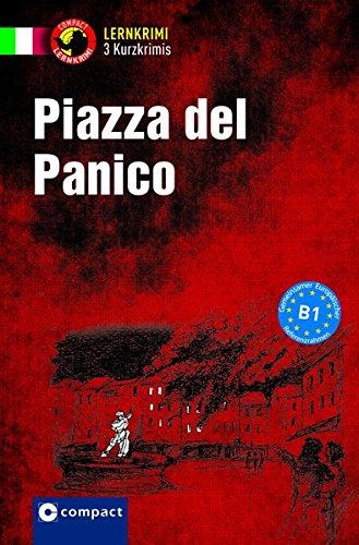 Piazza del panico: Italienisch B1 (Compact Lernkrimi - Kurzkrimis)