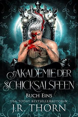 Akademie der Schicksalsfeen: Buch Eins: Ein Paranormaler Reverse Harem Liebesroman
