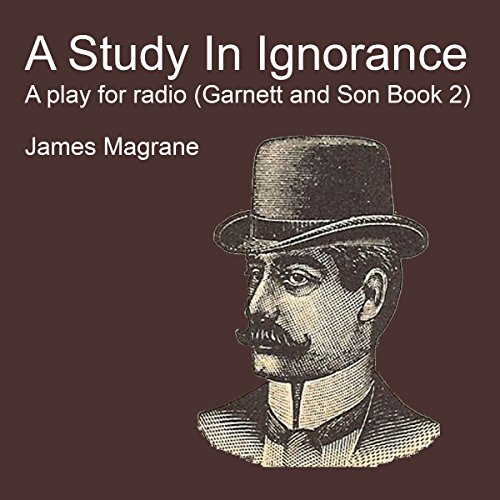 A Study in Ignorance: A Play for Radio audiobook cover art