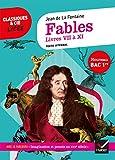 Fables de La Fontaine, Livres VII à XI (Bac 2021) Suivi du parcours « Imagination et pensée au XVIIe siècle »