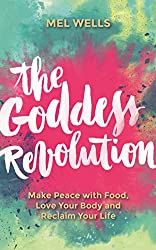 The Goddess Revolution - Mel Wells