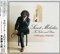 Sweet Melodies by Taro Hakase (2006-09-06)