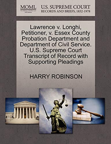 Lawrence V. Longhi, Petitioner, V. Essex County Probation Department and Department of Civil Service. U.S. Supreme Court Transcript of Record with Sup