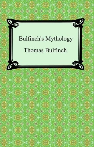 Bulfinch's Mythology [with Biographical Introduction]