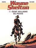 Wayne Shelton - Tome 11 - Cent millions de pesos