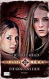 Bloodlines - Die goldene Lilie (Bloodlines-Reihe, Band 2) - Richelle Mead