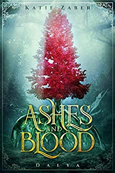 Ashes and Blood (Dalya Book 1) by [Katie Zaber]