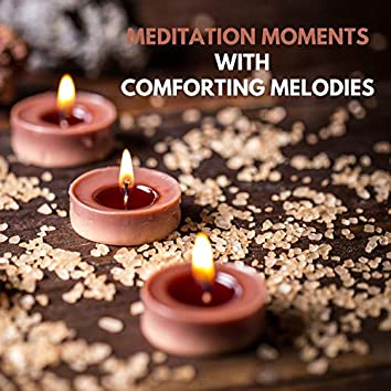 Meditation Moments with Comforting Melodies