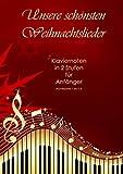 Unsere schönsten Weihnachtslieder: Klaviernoten in 2 Stufen für Anfänger (Klavierjahre 1 bis 2,5)