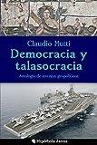 Democracia y talasocracia: Antología de ensayos geopolíticos
