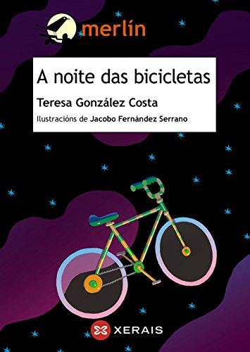 A noite das bicicletas (Infantil E Xuvenil - Merlín - De 11 Anos En Diante)