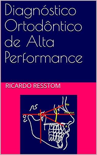 Diagnóstico Ortodôntico de Alta Performance: Diagnóstico Ortodôntico em 5 Passos
