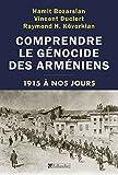 Comprendre le génocide des arméniens - 1915 à nos jours (HISTOIRE)