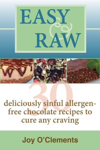 Easy & Raw: 30 Deliciously Sinful Allergen-Free Chocolate Recipes to Cure any Craving (English Edition)