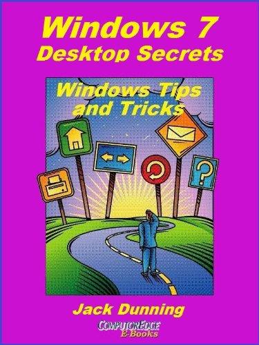 Windows 7 Desktop Secrets (Windows Tips and Tricks Book 6) (English Edition)