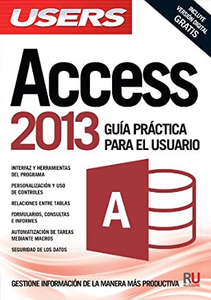 Microsoft Access 2013: Manuales USERS (Spanish Edition)