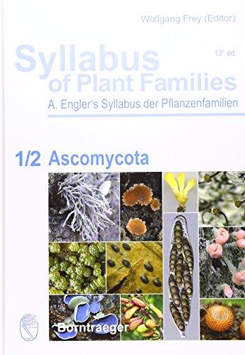 Syllabus of Plant Families - A. Engler's Syllabus der Pflanzenfamilien Part 1/2:: Ascomycota