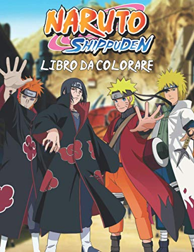 Naruto Shippuden Libro Da Colorare: 50 Illustrazioni di Alta Qualità, Libro da Colorare Ninja Per Bambini e Adulti, Divertente Libro da Colorare ... un Sacco di Personaggi, Relax e Creatività