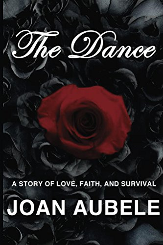 The Dance: A Story of Love, Faith, and Survival     Deluxe 2nd Edition