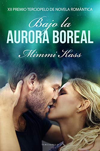 Bajo la aurora boreal: XII Premio Terciopelo de Novela Romántica ...
