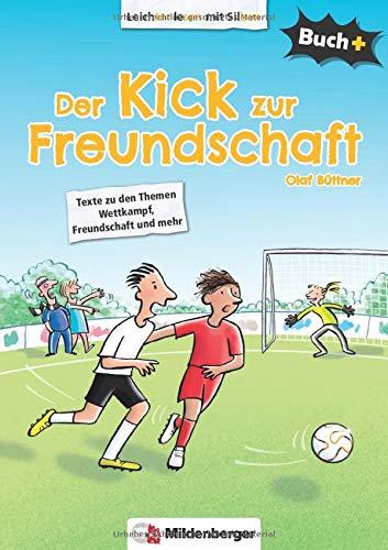 Buch+: Der Kick zur Freundschaft – Schülerbuch: Texte zu den Themen Wettkampf, Freundschaft und mehr (Buch+: Lesetexte für leseungeübte Schülerinnen und Schüler ab Klasse 5)