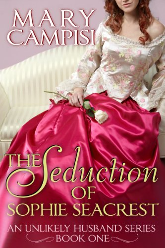 The Seduction of Sophie Seacrest: An Unlikely Husband, Book 1 by [Mary Campisi]